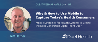 Why & How to Use Mobile to Capture Today's Health Consumers
