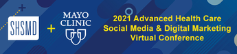 2021 Advanced Health Care Social Media & Digital Marketing Virtual Conference