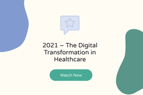 2021 – The Digital Transformation in Healthcare