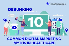 Don't Believe These 10 Common Myths About Healthcare Digital Marketing [Infographic]